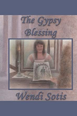 The Gypsy Blessing