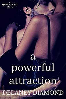 A Powerful Attraction (Quicksand Book 1) by [Delaney Diamond]
