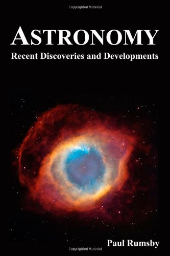 Book: Astronomy - Recent Discoveries & Developments by Paul M Rumsby