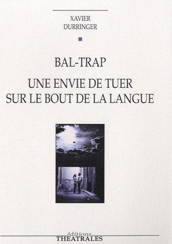Bal-trap: Une envie de tuer sur le bout de la langue (REPERTOIRE CONTEMPORAIN)