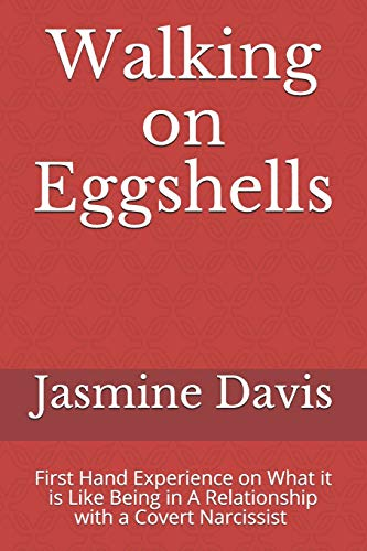 WALKING ON EGGSHELLS: First Hand Experience on What it is Like Being in a Relationship With a Narcissist