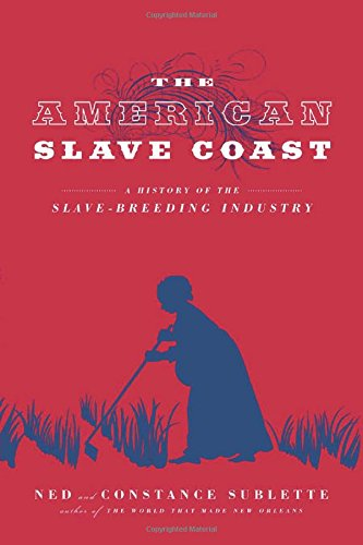 Image of The American Slave Coast: A History of the Slave-Breeding Industry