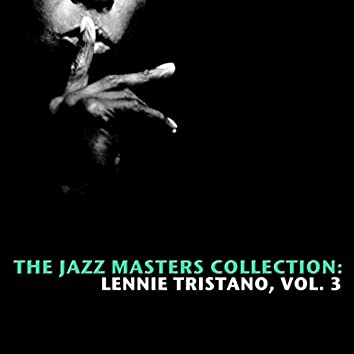 The Jazz Masters Collection: Lennie Tristano, Vol. 3