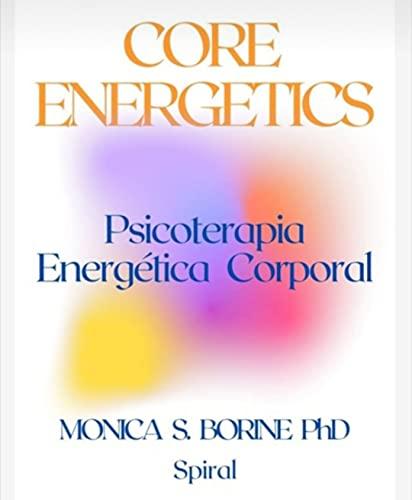 CORE ENERGETICS: Psicoterapia Energética Corporal (Portuguese Edition)