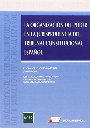 La organizaci¢n del poder en la jurisprudencia del Tribunal Constitucional espa¤ol