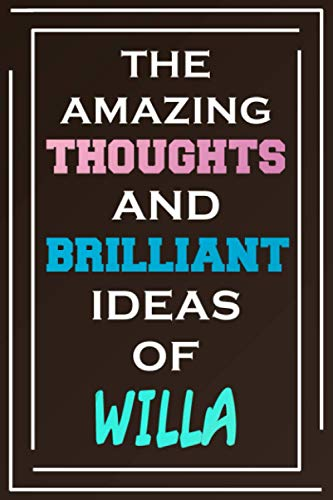 The Amazing Thoughts And Brilliant Ideas Of Willa: Blank Lined Notebook | Personalized Name Gifts