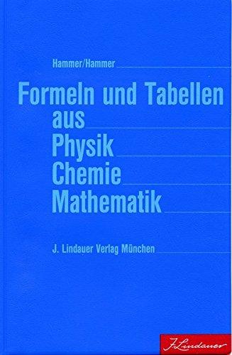 Formeln und Tabellen aus Physik Chemie Mathematik: 1. Fassung / nicht zum Abitur zugelassen