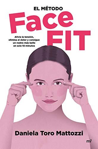 El método Face Fit: Alivia la tensión, elimina el dolor y consigue...