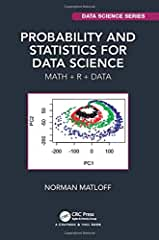 Probability and Statistics for Data Science: Math + R + Data, 1st Edition from CRC Press