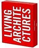 Living Architectures (Rem Koolhaas, Herzog & de Meuron, Richard Meier, Frank Gehry,...