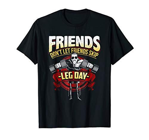 Friends Don't Let Friends Skip Leg Day Gym Workout T-Shirt