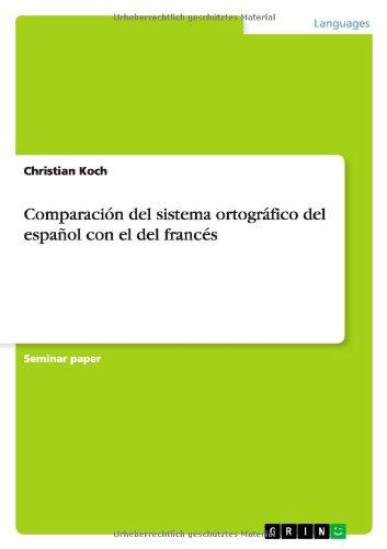 Comparación del sistema ortográfico del español con el del francés