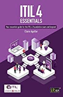 ITIL® 4 Essentials: Your essential guide for the ITIL 4 Foundation exam and beyond Front Cover