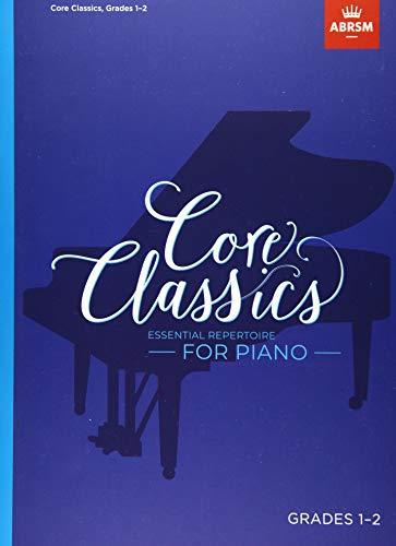 Core Classics, Grades 1-2: Essential repertoire for piano (ABRSM Exam Pieces)