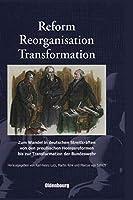 Reform, Reorganisation, Transformation: Zum Wandel in Den Deutschen Streitkraeften Von Den Preussischen Heeresreformen Bis Zur Transformation Der Bundeswehr