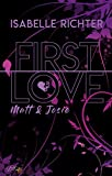 First Love: Matt & Josie (First-Love-Reihe 1)