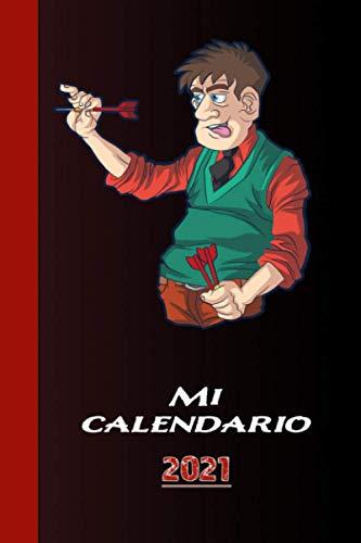 Mi calendario 2021: Diversión en el dardo con la diana, las flechas y la cerveza. Triple 20 o Toro 301 - 501 Diseño de Dardos Divertidos
