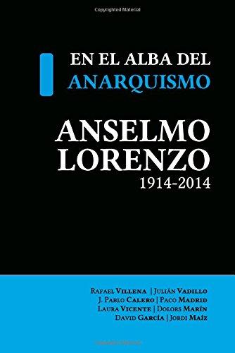 En el alba del anarquismo. Anselmo Lorenzo 1914-2014: 03 (Tempus Ago)