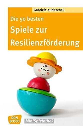 Die 50 besten Spiele zur Resilienzförderung (Don Bosco MiniSpielothek)