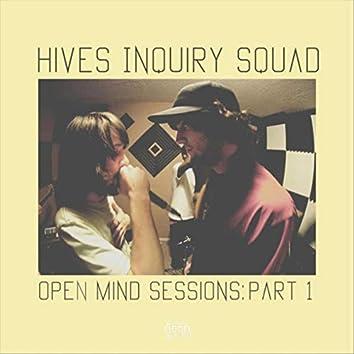 Open Mind Sessions, Pt. 1