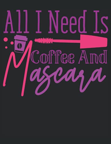 Beauty Saying All I Need Is Coffee And Mascara Sketchbook 120 Pages 8.5x11 inches: beauty life cosmetics lover makeup fan
