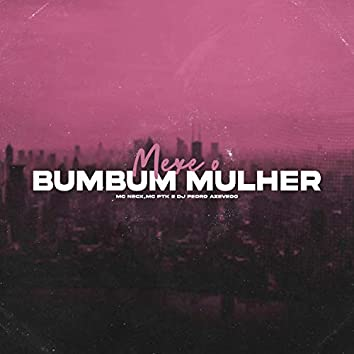 Mexe o Bumbum Mulher