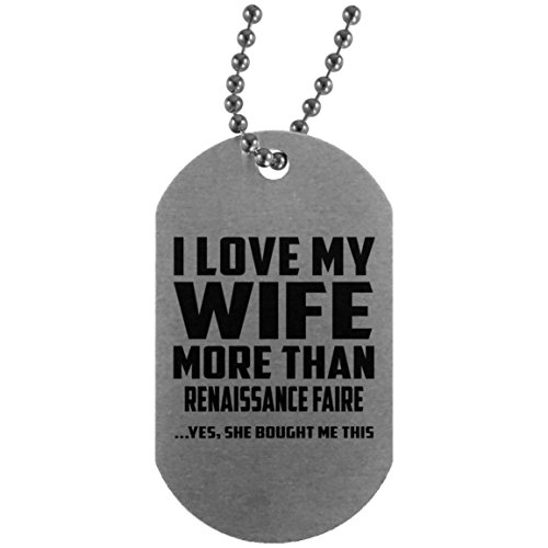 I Love My Wife More Than Renaissance Faire - Military Dog Tag Militär Hundemarke Silber Silberkette...