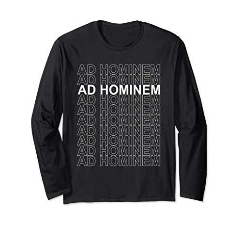 Ad Hominem - Debating Politics Philosophy Science Arguing Langarmshirt