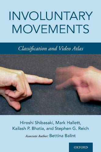 Compare Textbook Prices for Involuntary Movements: Classification and Video Atlas 1 Edition ISBN 9780190865047 by Shibasaki MD  PhD, Hiroshi,Hallett MD, Mark,Bhatia Prof, Kailash P,Reich MD  FAAN, Stephen G.,Balint MD, Bettina