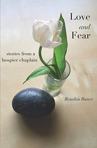 Love and Fear: Stories from a Hospice Chaplain