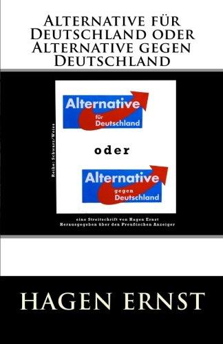 Alternative für Deutschland oder Alternative gegen Deutschland (Reihe Schwarz/Weiss, Band 2)
