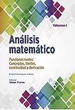 Análisis matemático VOLUMEN I:: FUNCIONES REALES. CONCEPTOS, LÍMITES, CONTINUIDAD Y DERIVACIÓN