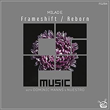 Frameshift / Reborn