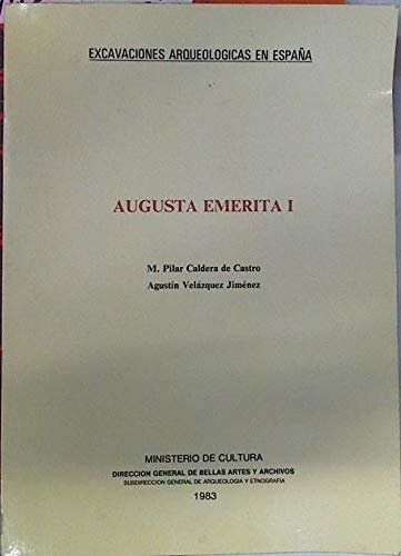 Augusta Emerita. (Tomo 1)