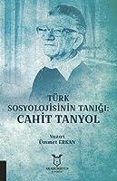 Türk Sosyolojisinin Tanigi: Cahit Tanyol