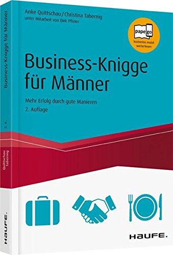 Business-Knigge für Männer: Mehr Erfolg durch gute Manieren (Haufe Fachbuch)
