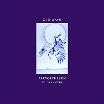 Old Ways (feat. Drty Gzus)