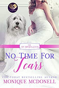 No Time for Tears (The No Brides Club Book 15) by [Monique McDonell, Sweet Promise Press]