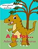 A is for…: Adam the Allosaurus