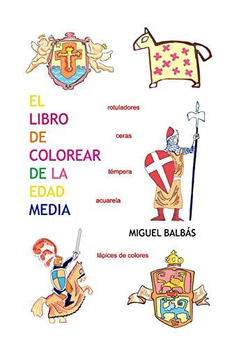 El libro de colorear de la edad media: Volume 5 (Un Mundo de Color)