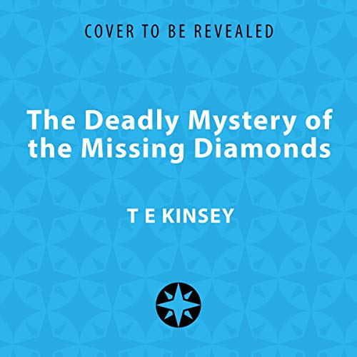 The Deadly Mystery of the Missing Diamonds cover art