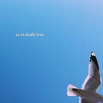 Sa Vi Skulle Leva (feat. Mächy & Emma Järnfemma)