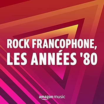 Rock Francophone, les années 80
