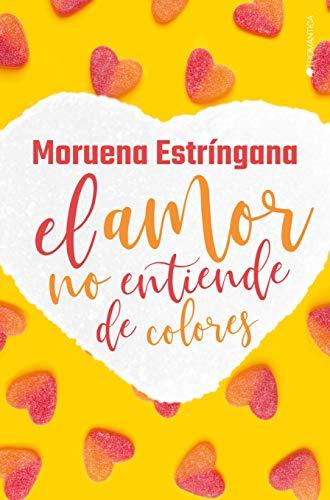 El amor no entiende de colores eBook: Estríngana, Moruena: Amazon.es: Tienda Kindle
