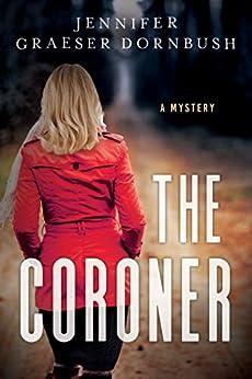 The Coroner (A Coroner's Daughter Mystery Book 1) by [Jennifer Graeser Dornbush]