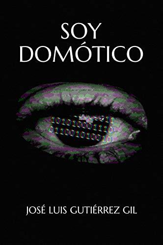 SOY DOMÓTICO (Spanish Edition)