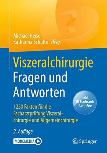 Viszeralchirurgie Fragen und Antworten: 1250 Fakten für die Facharztprüfung Viszeralchirurgie und