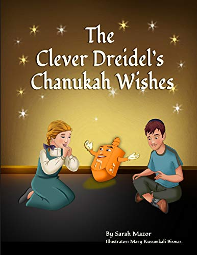 The Clever Dreidel's Chanukah Wishes: Picture Book that teaches kids about gratitude and compassion (Jewish Holiday Books for Children)