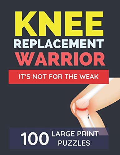 Knee Replacement Warrior - It's Not For The Weak: Knee Surgery Recovery Gifts For Women | Activities While Recovering From Surgery |Get Well Soon Gag Gift For Seniors