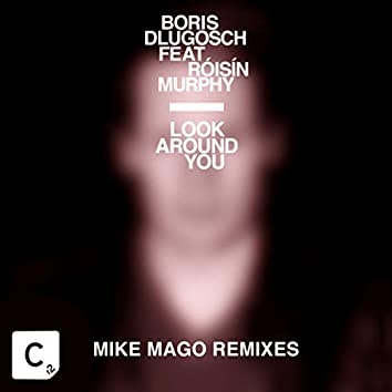 Look Around You (Mike Mago Remix)